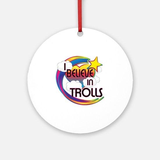 I Believe In Trolls Cute Believer Design Ornament