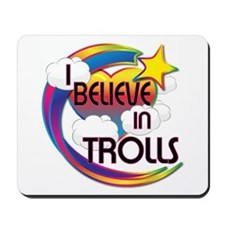 I Believe In Trolls Cute Believer Design Mousepad