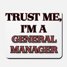 Trust Me, I'm a General Manager Mousepad