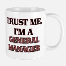 Trust Me, I'm a General Manager Mugs