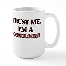 Trust Me, I'm a Gemologist Mugs