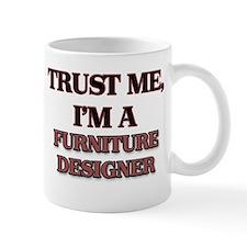 Trust Me, I'm a Furniture Designer Mugs