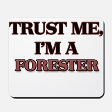 Trust Me, I'm a Forester Mousepad
