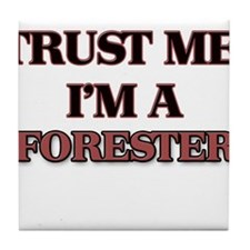 Trust Me, I'm a Forester Tile Coaster