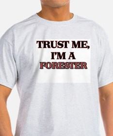 Trust Me, I'm a Forester T-Shirt