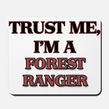 Trust Me, I'm a Forest Ranger Mousepad