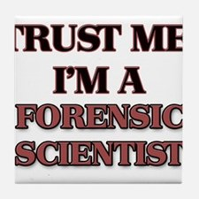 Trust Me, I'm a Forensic Scientist Tile Coaster