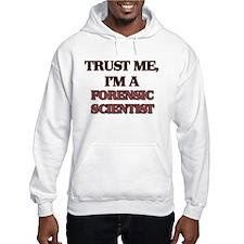 Trust Me, I'm a Forensic Scientist Hoodie