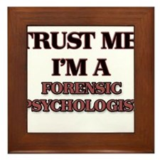 Trust Me, I'm a Forensic Psychologist Framed Tile