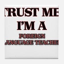 Trust Me, I'm a Foreign Language Teacher Tile Coas