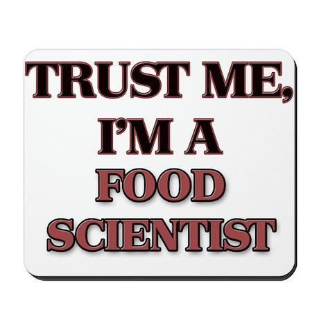 Trust Me, I'm a Food Scientist Mousepad