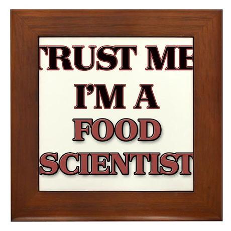 Trust Me, I'm a Food Scientist Framed Tile