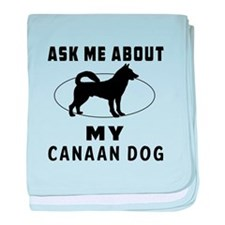 Ask Me About My Canaan Dog baby blanket