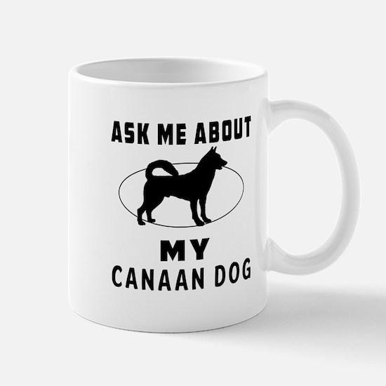 Ask Me About My Canaan Dog Mug