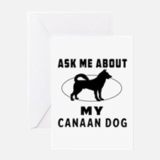 Ask Me About My Canaan Dog Greeting Card
