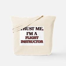 Trust Me, I'm a Flight Instructor Tote Bag