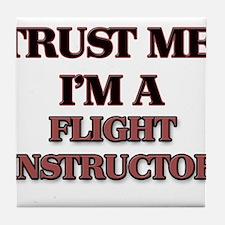 Trust Me, I'm a Flight Instructor Tile Coaster