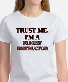 Trust Me, I'm a Flight Instructor T-Shirt