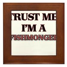 Trust Me, I'm a Fishmonger Framed Tile
