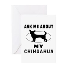 Ask Me About My Chihuahua Greeting Card