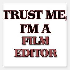 "Trust Me, I'm a Film Editor Square Car Magnet 3"" x"