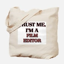 Trust Me, I'm a Film Editor Tote Bag