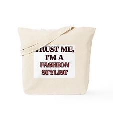 Trust Me, I'm a Fashion Stylist Tote Bag
