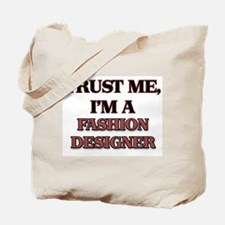 Trust Me, I'm a Fashion Designer Tote Bag