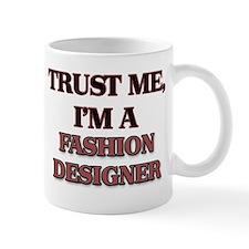 Trust Me, I'm a Fashion Designer Mugs
