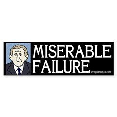 Bush: Miserable Failure Bumper Bumper Sticker