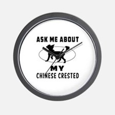 Ask Me About My Chinese Crested Wall Clock