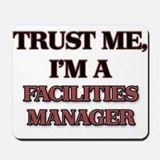 Trust Me, I'm a Facilities Manager Mousepad