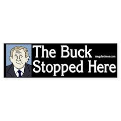 The Buck Stopped Here Bumper Bumper Sticker