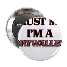 "Trust Me, I'm a Drywaller 2.25"" Button"