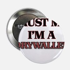 """Trust Me, I'm a Drywaller 2.25"""" Button"""