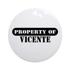 Property of Vicente Ornament (Round)