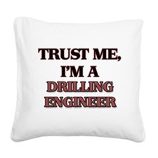 Trust Me, I'm a Drilling Engineer Square Canvas Pi