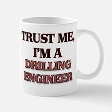 Trust Me, I'm a Drilling Engineer Mugs