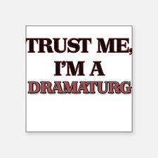 Trust Me, I'm a Dramaturg Sticker