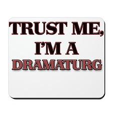 Trust Me, I'm a Dramaturg Mousepad