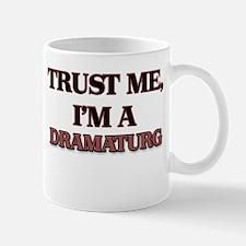 Trust Me, I'm a Dramaturg Mugs