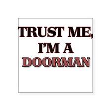 Trust Me, I'm a Doorman Sticker