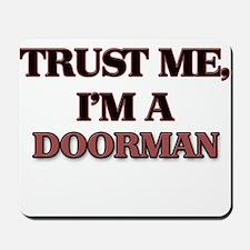 Trust Me, I'm a Doorman Mousepad