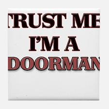 Trust Me, I'm a Doorman Tile Coaster
