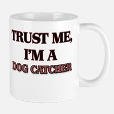 Trust Me, I'm a Dog Catcher Mugs