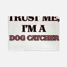 Trust Me, I'm a Dog Catcher Magnets