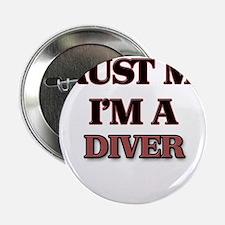 """Trust Me, I'm a Diver 2.25"""" Button"""