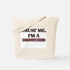 Trust Me, I'm a Dispatcher Tote Bag
