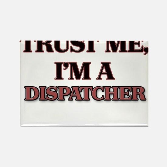 Trust Me, I'm a Dispatcher Magnets
