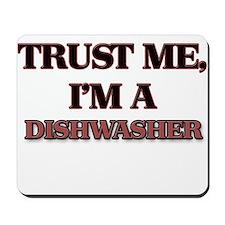 Trust Me, I'm a Dishwasher Mousepad